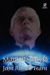 Wildside Double #29: Manton's World: A Classic Science Fiction Novel, by John Russell Fearn / Galactic Destiny: A Classic Science Fiction Tale, by E.C. Tubb (Paperback)