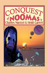 Conquest of Noomas: A Fantasy Novel: The Noomas Chronicles, Volume III, by Charles Nuetzel and Heidi Garrett (Paperback)