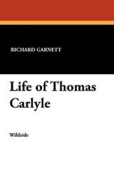 Life of Thomas Carlyle, by Richard Garnett (Paperback)
