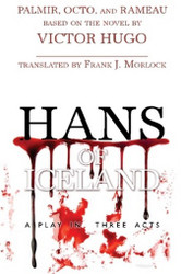 Hans of Iceland: A Play in Three Acts, by Palmir, Octo, and Rameau (Paperback)