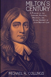 Milton's Century: A Timeline of the Literary, Political, Religious, and Social Context of John Milton's Life, by Michael Collings (Paperback)