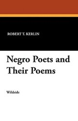 Negro Poets and Their Poems, edited by Robert T. Kerlin (Paperback)