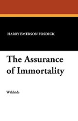 The Assurance of Immortality, by Harry Emerson Fosdick (Paperback)