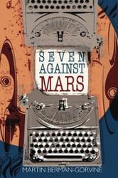 Seven Against Mars, by Martin Berman-Gorvine (Paperback)