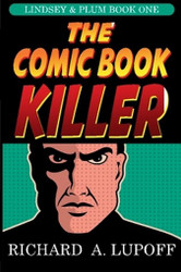 The Comic Book Killer: The Lindsey & Plum Detective Series, Book One, by Richard A. Lupoff (Paperback)