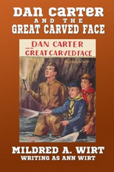 5. Dan Carter and the Great Carved Face, by Mildred A. Wirt (Paperback)
