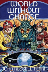 World Without Chance: Classic Pulp Science Fiction Stories in the Vein of Stanley G. Weinbaum, by John Russell Fearn (Paperback)
