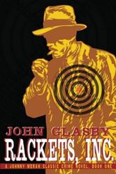Rackets, Inc.: A Johnny Merak Classic Crime Novel, Book One, by John Glasby (Paperback)