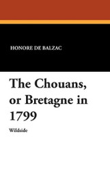The Chouans, or Bretagne in 1799, by Honore de Balzac (Paperback)