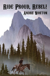 Ride Proud, Rebel!, by Andre Norton (Paperback)