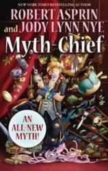 Myth-Chief, by Robert Asprin & Jody Lynn Nye (Hardcover with dust jacket)