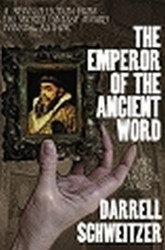 The Emperor of the Ancient Word and Other Fantastic Stories, by  Darrell Schweitzer (Paperback)