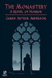Wildside Double #31: The Monastery: A Novel of Horror / Those Who Favor Fire and Other Horror Stories, by James Arthur Anderson (Paperback)