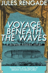 Voyage Beneath the Waves: A Science Fiction Novel, by Jules Rengade (Paperback)