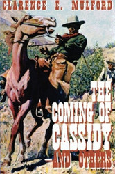 The Coming of Cassidy-And the Others, by Clarence E. Mulford (Paperback)