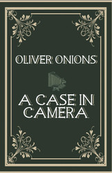 A Case In Camera, by Oliver Onions (Paperback)