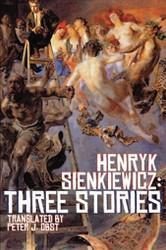 Henryk Sienkiewicz: Three Stories, by Henryk Sienkiewicz