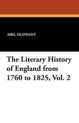 The Literary History of England from 1760 to 1825, Vol. 2, by Mrs. Oliphant (Paperback)