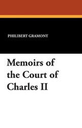 Memoirs of the Court of Charles II, by Philibert, Count de Gramont (Paperback)