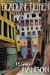 Deadline Yemen (The Elizabeth Darcy Series), by Peggy Hanson (Paperback)