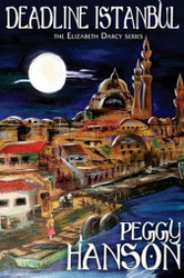 Deadline Istanbul (The Elizabeth Darcy Series), by Peggy Hanson (Paperback)