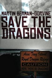 Save the Dragons , by Martin Berman-Gorvine (Paperback)