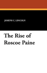 The Rise of Roscoe Paine, by Joseph C. Lincoln (Paperback)
