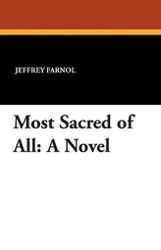 Most Sacred of All, by Jeffery Farnol (Paperback)