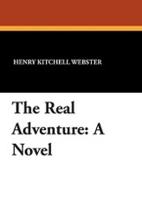 The Real Adventure, by Henry Kitchell Webster (Paperback)