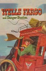 Wells Fargo and Danger Station, by Sam Allison (Paperback)