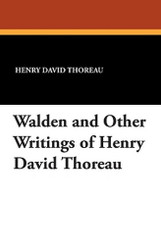 Walden and Other Writings of Henry David Thoreau, by Henry David Thoreau (Paperback)