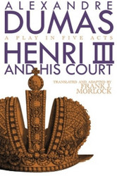 Henri III and His Court, by Alexandre Dumas (Paperback)