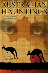 Australian Hauntings: A Second Anthology of Australian Colonial Supernatural Fiction, edited by James Doig (Paperback)