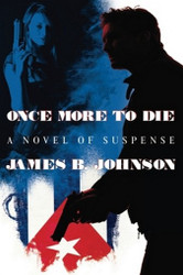 Once More to Die: A Novel of Suspense, by James B. Johnson (Paperback)