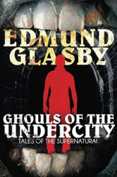 Ghouls of the Undercity, by Edmund Glasby (Paperback)