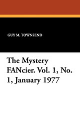 The Mystery Fancier. Vol. 1, No. 1, January 1977