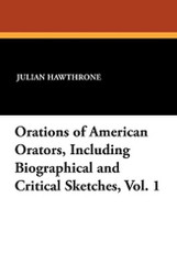Orations of American Orators, Including Biographical and Critical Sketches, Vol. 1 (Paperback)