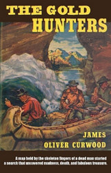 The Gold Hunters, by James Oliver Curwood (Paperback)