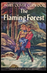The Flaming Forest, by James Oliver Curwood (Paperback) 1479414603