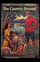 The Country Beyond, by James Oliver Curwood (Paperback)