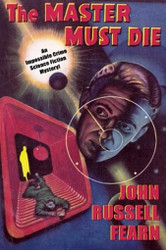 Adam Quirk #1: The Master Must Die: A Science Fiction Detective Story, by John Russell Fearn (Paperback)