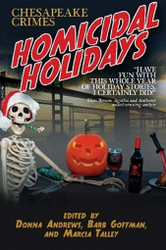 Chesapeake Crimes:  Homicidal Holidays, ed. by Donna Andrews, Barb Goffman, and Marcia Talley (Paperback)