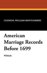 American Marriage Records Before 1699, edited by William Montgomery Clemens (Paperback)