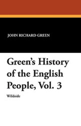 Green's History of the English People, Vol. 3, by John Richard Green (Paperback)