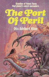 The Port of Peril, by Otis Adelbert Kline (Paperback)
