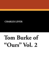 Tom Burke of Ours Vol. 2, by Charles Lever (Paperback)