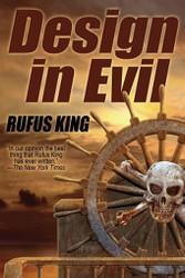 Design in Evil, by Rufus King (Paperback)