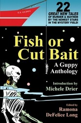 Fish or Cut Bait: A Guppy Anthology, edited by Ramona DeFelice Long (Paperback)