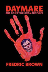 Daymare and Other Tales from the Pulps, by Fredric Brown (Hardcover)