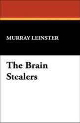 The Brain Stealers, by Murray Leinster (Hardcover)
